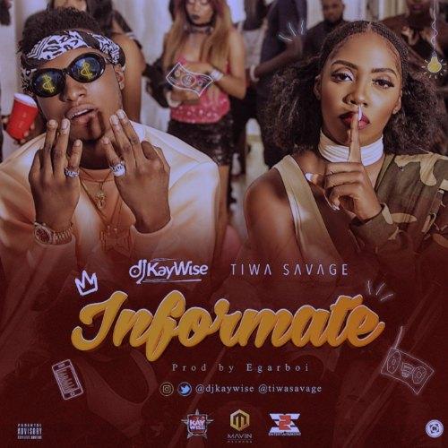 DJ Kaywise - Informate (feat. Tiwa Savage)( Prod. By Edgar Boi )