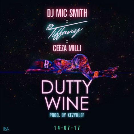 DJ Mic Smith – Dutty Wine (feat. Itz Tiffany x Ceeza Milli)