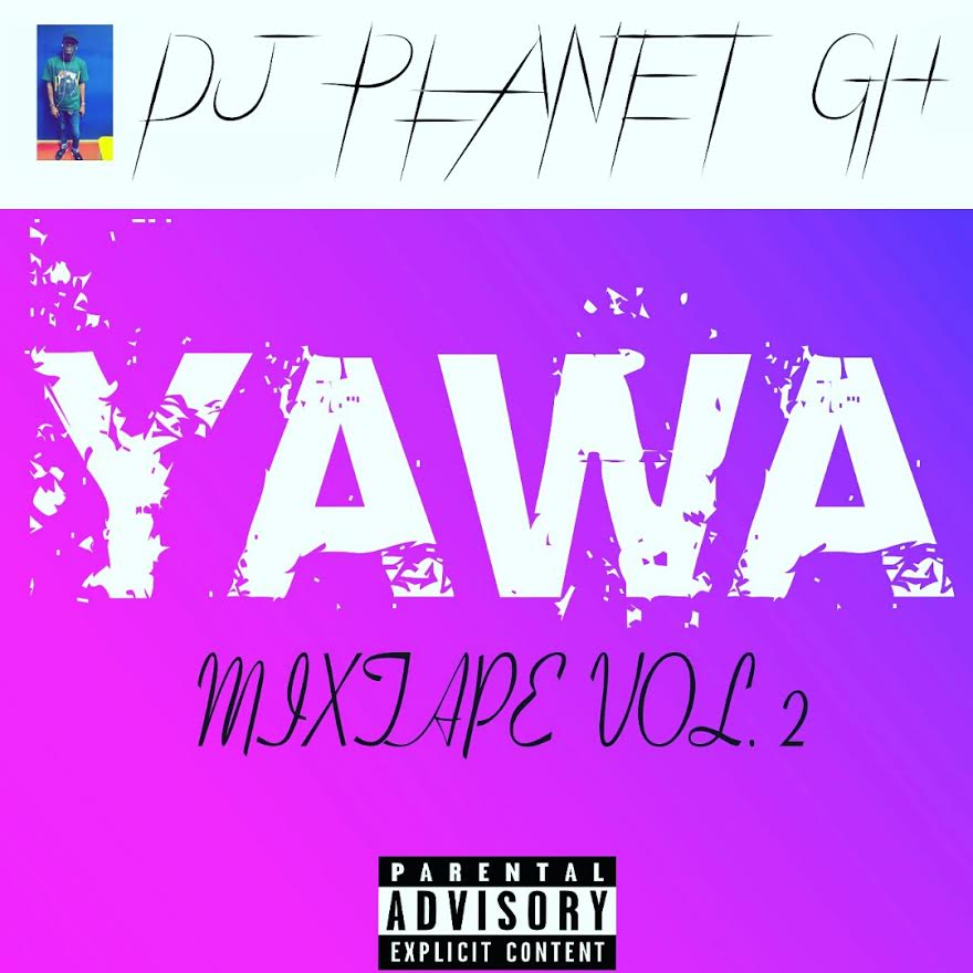 DJ Planet – Yawa Mixtape Vol.2