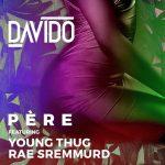 Davido - Pere (feat. Young Thug & Rae Sremmurd)