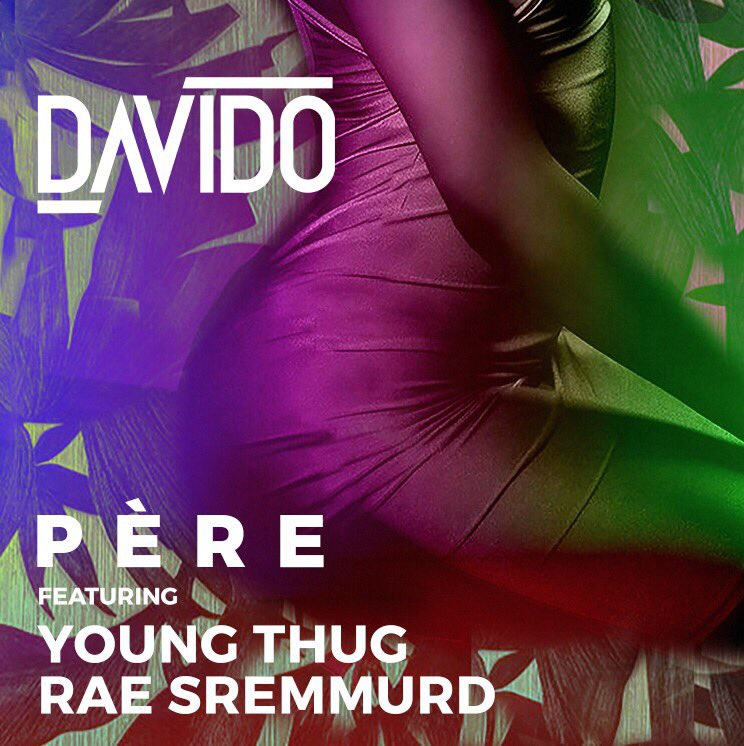 Davido – Pere (feat. Young Thug & Rae Sremmurd)