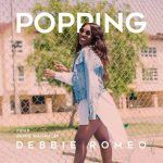 Debbie Romeo - Popping (Prod. By Benie Macaulay)