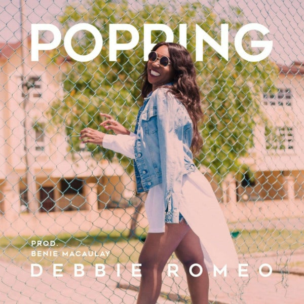 Debbie Romeo – Popping (Prod. By Benie Macaulay)
