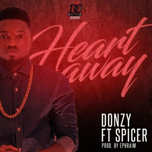 Donzy - Heart Away (feat. Spicer)(Prod By Ephraim)