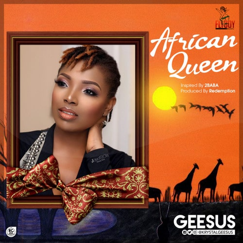 Geesus – African Queen (Prod. By Redemption Beatz)