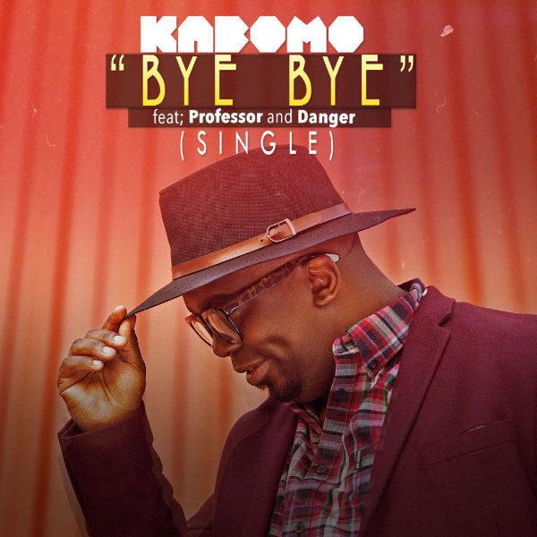 Kabomo - Bye Bye (feat. Professor & Danger)