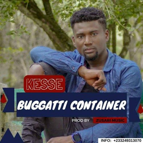 Kesse - Bugatti Container (Prod By Zusari Music)