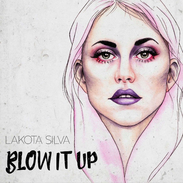 Lakota Silva - Blow It Up