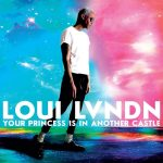 Loui Lvndn - Your Princess Is In Another Castle
