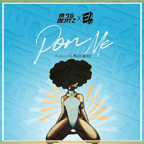 M.O.G Beatz - Pon Me (ft. E.L)(Prod. By M.O.G Beatz)