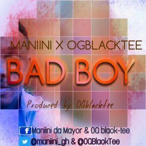 Maniini & OGblacktee - Bad boy (Prod. by OGblacktee)