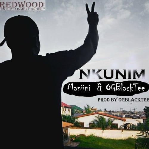 Maniini & OGblacktee – Nkunim (Prod. By OGblacktee)