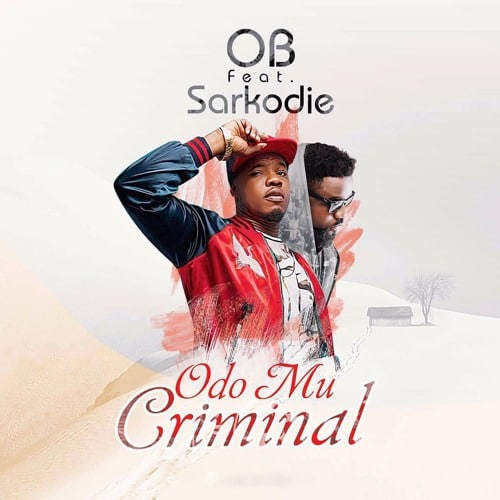 OB - Odo Mu Criminal (feat. Sarkodie)(Prod. By Killbeatz)