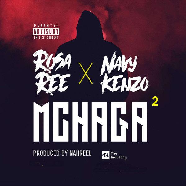 Rosa Ree x Navy Kenzo - Mchaga Mchaga (Prod by Nahreel)