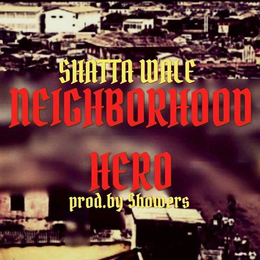Shatta Wale – Neighborhood Hero (Prod By Shawers)