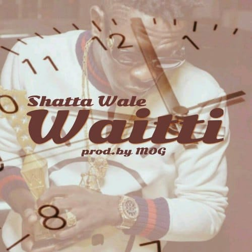 Shatta Wale - Waitti (Prod By M.O.G Beatz)