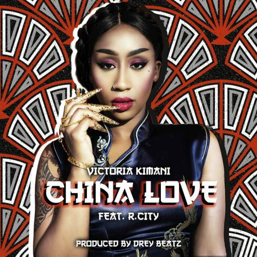 Victoria Kimani - China Love (feat. Rock City)(Prod. By Drey Beatz)