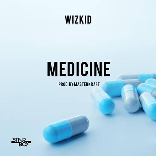 Wizkid – Medicine (Prod. By Masterkraft)