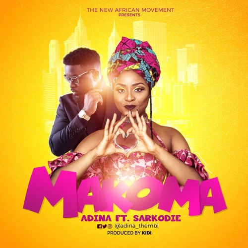 Adina - Makoma (feat. Sarkodie)(Prod By KiDi)