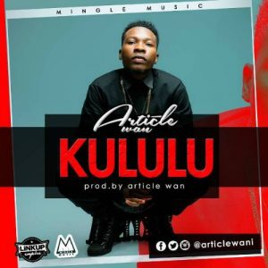 Article Wan - Kululu (Prod. By Article Wan)