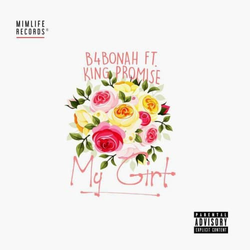 B4Bonah – My Girl (feat. King Promise)(Prod. By Killbeatz)