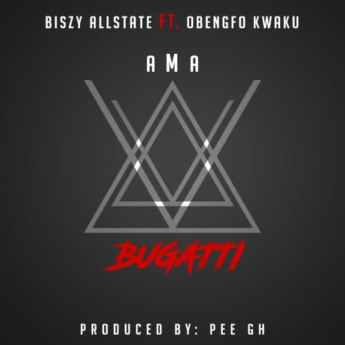 Biszy Allstate – Ama Bugatti (feat. Obengfo Kwaku)(Prod. By PEE On Da Beat)