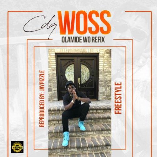 CDQ – Woss (Olamide Wo Refix)