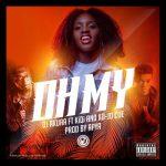 DJ Akuaa - Oh My (feat. KiDi & Ko-Jo Cue)(Prod. By Apya)