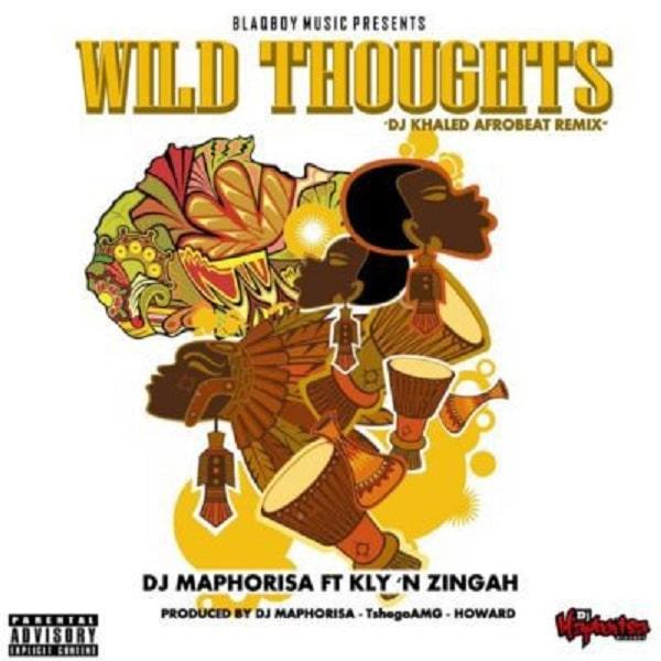 DJ Maphorisa  – Wild Thoughts (Afrobeats Remix)(feat. KLY & Zingah)