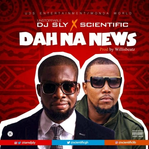 DJ Sly - Dah Na News (feat. Scientific)(Prod. By WillisBeatz)