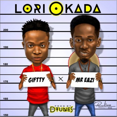 Giftty – Lori Okada (feat. Mr Eazi )(Prod. By Dtunes)