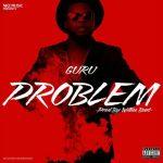 Guru - Problem (Prod. By WillisBeatz)