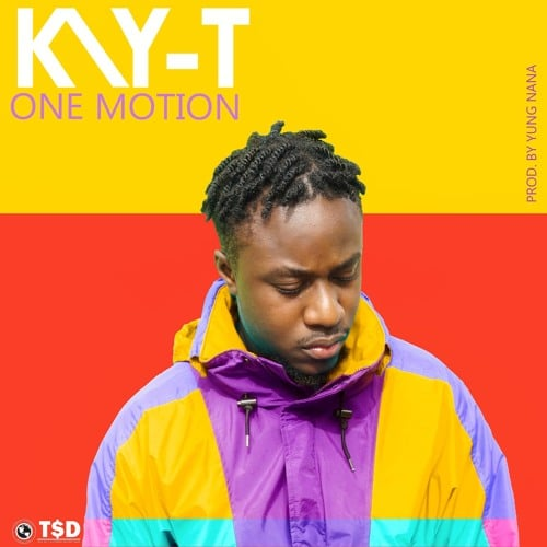 Kay-T – One Motion (Prod. By Yung Nana)