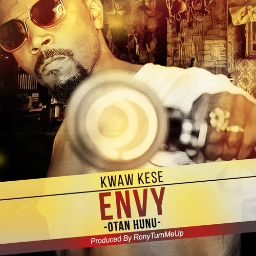 Kwaw Kese - Envy (Prod. By Ronyturnmeup)