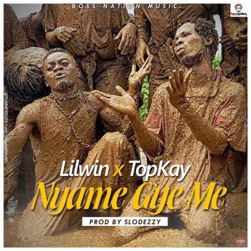 Lil Win – Nyame Gye Me (feat. Top Kay)(Prod. By Slo Deezy)