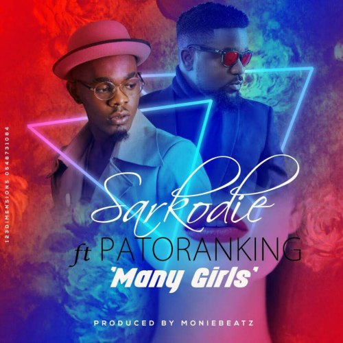Sarkodie - Many Girls (Kankpe)(feat. Patoranking)(Prod. By MonieBeatz)