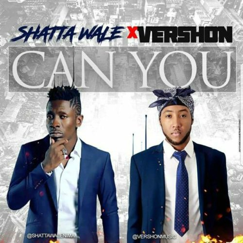 Shatta Wale – Can You (feat. Vershon)