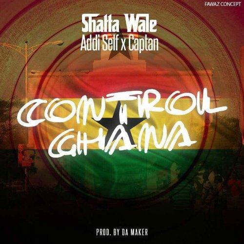 Shatta Wale – Control Ghana (feat. Addi Self & Captan)
