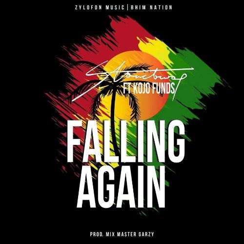 Stonebwoy - Falling Again (feat. Kojo Funds)(Prod By Masta Garzy)