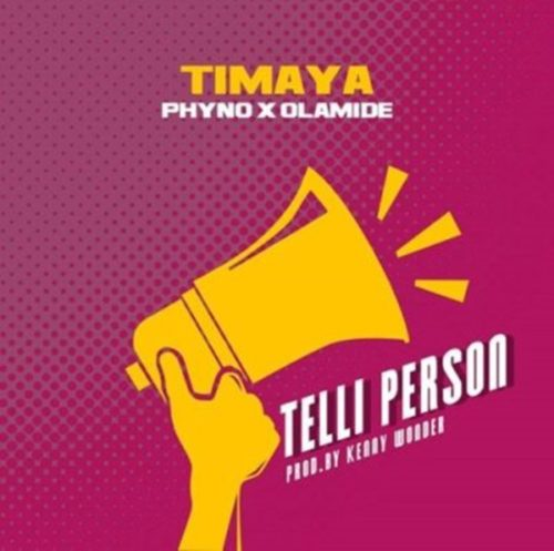Timaya – Telli Person (feat. Phyno & Olamide)