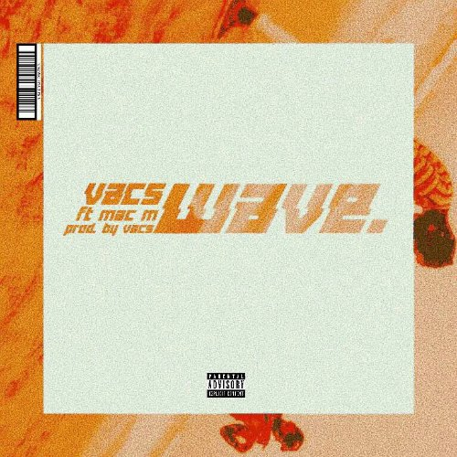 Vacs – Wave (feat. Mac M)(Prod. by Vacs)
