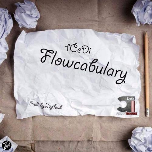 1 CeDi – Flowcabulary (Prod. By Jaylush)