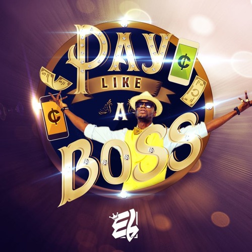E.L – Pay Like A Boss