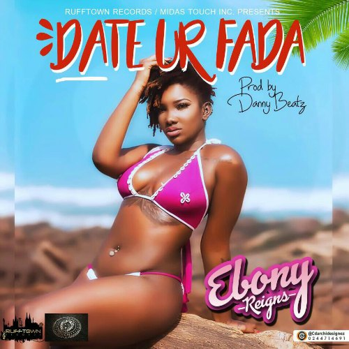 Ebony – Date Ur Fada (Prod. by Danny Beatz)