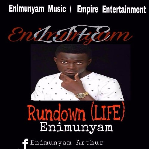 Enimunyam – Rundown (Life)(Prod. By KizzyBeatz)