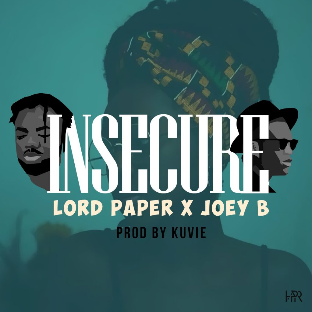 Lord Paper - Insecure (feat. Joey B)(Prod. By Kuvie)