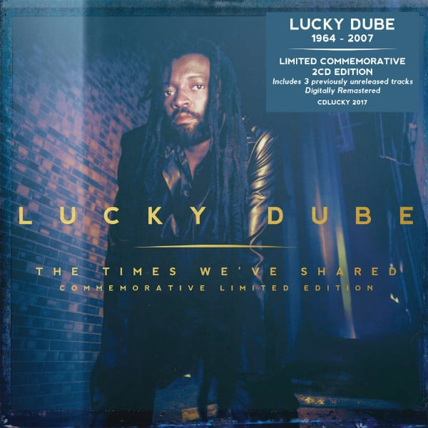 Lucky Dube – The Times We've Shared (Commemorative Limited Edition)