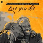 Patoranking - Love You Die (feat. Diamond Platnumz)(Prod By Mix Masta Garzy)