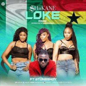 SHiiKANE - Loke (Remix)(feat. Stonebwoy)(Prod By MasterKraft)