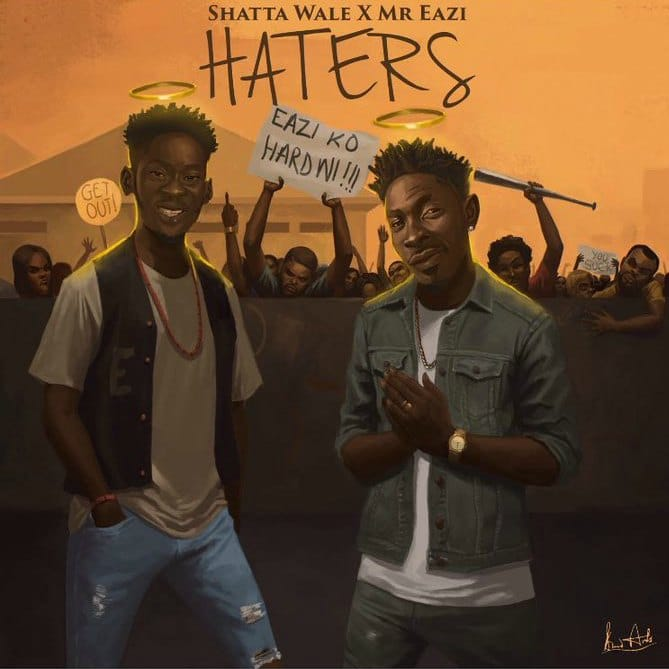 Shatta Wale & Mr Eazi – Haters